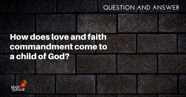 How does Love and Faith Commandment come?